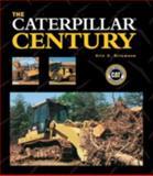 The Caterpillar Century, Eric C. Orlemann, 0760329613