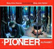 A Pioneer Alphabet, Mary Alice Downie, 0887769616