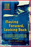 Moving Forward, Looking Back : The European Avant-Garde and the Invention of Film Culture, 1919-1939, Hagener, Malte, 9053569618