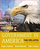 Government in America : People, Politics and Policy, Edwards, George C., III and Wattenberg, Martin P., 032112961X