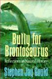 Bully for Brontosaurus, Stephen Jay Gould, 0393029611
