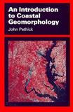An Introduction to Coastal Geomorphology 9780470249611