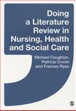 Doing a Literature Review in Nursing, Health and Social Care, Patricia Cronin and Michael Coughlan, 1446249611
