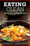 Eating Clean Recipes for Inflammation, Susan Greenway, 1499649614