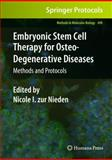 Embryonic Stem Cell Therapy for Osteo-Degenerative Diseases : Methods and Protocols, , 160761961X
