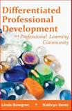 Differentiated Professional Development in a Professional Learning Community, Bowgren, Linda and Sever, Kathryn, 193400961X