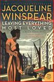 Leaving Everything Most Loved, Jacqueline Winspear, 0062049615