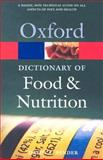 A Dictionary of Food and Nutrition, David A. Bender, 0198609612