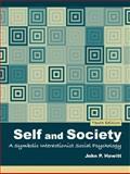 Self and Society : A Symbolic Interactionist Social Psychology, Hewitt, John P., 0205459617