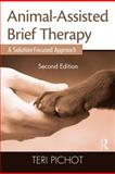 Animal-Assisted Brief Therapy, Teri Pichot, 0415889618