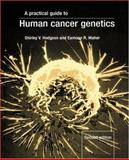 A Practical Guide to Human Cancer Genetics, Hodgson, Shirley V. and Maher, Eamonn R., 0521649617