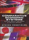 Comparative Economic Systems : Culture, Wealth, and Power in the 21st Century, Rosefielde, Steven, 0631229612