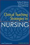 Clinical Teaching Strategies in Nursing, Kathleen B. Gaberson and Marilyn H. Oermann, 0826119611