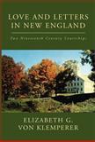 Love and Letters in New England, Elizabeth G. von Klemperer, 1401069614
