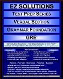 EZ Solutions: Test Prep Series: Verbal Section: Grammar Foundation, Punit Raja SuryaChandra and EZ Solutions, 1605629618