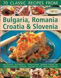 70 Classic Recipes from Bulgaria, Romania, Croatia and Slovenia, Lesley Chamberlain and Trish Davies, 184681961X