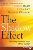 The Shadow Effect, Deepak Chopra and Marianne Williamson, 0061979619