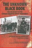The Unknown Black Book : The Holocaust in the German-Occupied Soviet Territories, , 0253349613