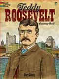 Teddy Roosevelt Coloring Book, Gary Zaboly and Coloring Books Staff, 0486479617