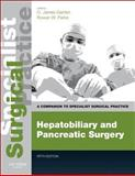Hepatobiliary and Pancreatic Surgery - Print and E-Book : A Companion to Specialist Surgical Practice, Garden, O. James and Parks, Rowan W., 0702049611