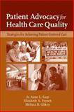 Patient Advocacy for Health Care Quality 1st Edition