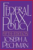 Federal Tax Policy, Pechman, Joseph A., 081576961X