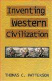 Inventing Western Civilization, Patterson, Thomas C., 0853459614