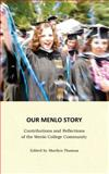 Our Menlo Story : Contributions and Reflections of the Menlo College Community, Marilyn Thomas, 0991519612