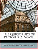 The Quicksands of Pactolus, Horace Annesley Vachell, 1143429613