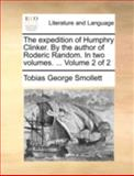 The Expedition of Humphry Clinker by the Author of Roderic Random In, Tobias George Smollett, 1170539610