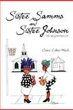 Sister Samms and Sister Johnson, Claire Cullen Mack, 1477159614