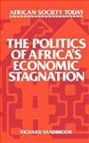 The Politics of Africa's Economic Stagnation, Sandbrook, Richard and Barker, Judith, 0521319617