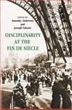 Disciplinarity at the Fin de Siècle, Anderson, Amanda and Valente, Joseph, 0691089612