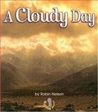 A Cloudy Day, Robin Nelson, 0822519615