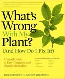 What's Wrong with My Plant? (And How Do I Fix It)?, David Deardorff and Kathryn Wadsworth, 0881929611