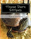 Those Darn Stripes, Tyrel Nelson, 1461139619
