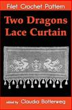 Two Dragons Lace Curtain Filet Crochet Pattern, Claudia Botterweg, 150011961X