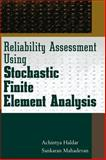 Reliability Assessment Using Stochastic Finite Element Analysis 9780471369615