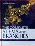 The Complete Stems and Branches : Time and Space in Traditional Acupuncture, Golding, Roisin, 0702029610