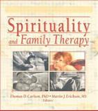 Spirituality and Family Therapy, Martin John Erickson, Thomas Carlson, 0789019612