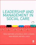 Leadership and Management in Social Care, Chick, Neil F. and Leonard, Kate, 141292961X
