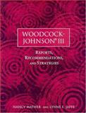 Woodcock-Johnson III : Reports, Recommendations, and Strategies, Mather, Nancy and Jaffe, Lynne E., 047166961X