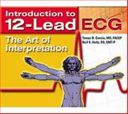 Introduction to 12-Lead ECG : The Art of Interpretation, Garcia, Tomas B., 0763719617