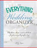 The Everything Wedding Organizer, Shelly Hagen, 1440569614