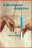 A Murderous Addiction, Kevin Barry, 1478359617