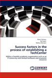 Success Factors in the Process of Establishing a Techcenter, Peter Carlsson and Tor Faxén, 384438961X