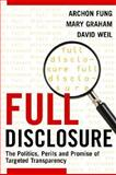 Full Disclosure : The Perils and Promise of Transparency, Fung, Archon and Graham, Mary, 0521699614