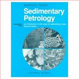 Sedimentary Petrology : An Introduction to the Origin of Sedimentary Rocks, Tucker, M., 0632029617