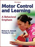 Motor Control and Learning : A Behavioral Emphasis, Schmidt, Richard A. and Lee, Timothy D., 0736079610