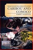 Caribou and Conoco : Rethinking Environmental Politics in Alaska's ANWR and Beyond, McMonagle, Robert J., 0739119613